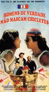 Homens de Verdade não mascam chicletes - Poster / Capa / Cartaz - Oficial 2