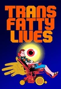 TransFatty Lives - Poster / Capa / Cartaz - Oficial 2