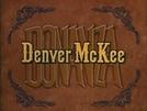 Bonanza - Denver McKee (Bonanza: Denver McKee)