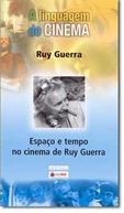 Espaço e tempo no cinema de Ruy Guerra (Espaço e tempo no cinema de Ruy Guerra)