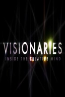 Visionaries: Inside the Creative Mind (Visionaries: Inside the Creative Mind)