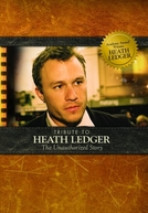 Tribute to Heath Ledger: The Unauthorized Story (Tribute to Heath Ledger: The Unauthorized Story)