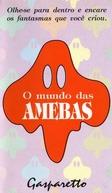 O Mundo das Amebas (Gasparetto - O Mundo das Amebas)