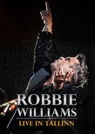 Robbie Williams: Live in Tallinn (Robbie Williams: Live in Tallinn)