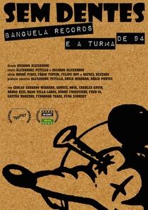 Sem Dentes: Banguela Records e a Turma de 94 - Poster / Capa / Cartaz - Oficial 1