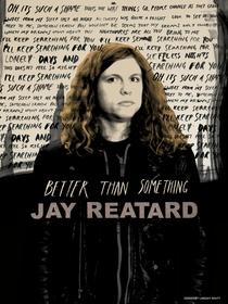 Better Than Something: Jay Reatard - Poster / Capa / Cartaz - Oficial 2