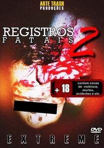Registros Fatais 2: Extreme - Poster / Capa / Cartaz - Oficial 1