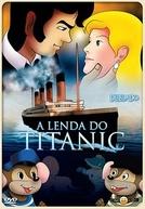 A Lenda Do Titanic (La Leggenda del Titanic)
