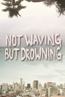Not Waving But Drowning (Not Waving But Drowning)