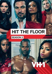 Hit the Floor (2ª Temporada) - Poster / Capa / Cartaz - Oficial 1