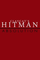 Claycat's Hitman Absolution (Claycat's Hitman Absolution)