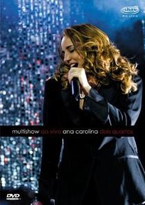 Multishow ao Vivo: Ana Carolina – Dois Quartos - Poster / Capa / Cartaz - Oficial 1