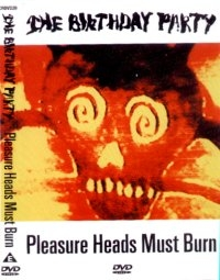 The Birthday Party - Pleasure Heads Must Burn - Poster / Capa / Cartaz - Oficial 2