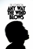 Syl Johnson: Any Way the Wind Blows (Syl Johnson: Any Way the Wind Blows)