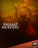 Segredos do Pântano (1ª Temporada) (Swamp Murders (Season 1))