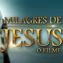 Milagres de Jesus - O Filme - Poster / Capa / Cartaz - Oficial 1