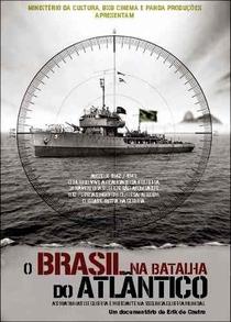 O Brasil na Batalha do Atlântico - Poster / Capa / Cartaz - Oficial 1