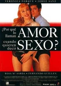 Por que chamam amor Quando querem dizer Sexo? - Poster / Capa / Cartaz - Oficial 1