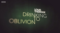 Louis Theroux: Drinking to Oblivion - Poster / Capa / Cartaz - Oficial 1