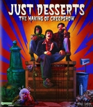 Just Desserts: The Making of Creepshow (Just Desserts: The Making of Creepshow)
