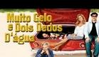 Muito Gelo e Dois Dedos D'água (2006) - Trailer Oficial