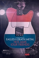 Eagles Of Death Metal: Our Friends (Eagles Of Death Metal: Nos Amis)