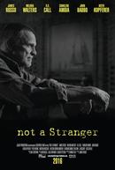 Not a Stranger (Not a Stranger)