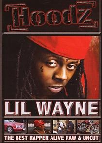 Hoodz: Lil' Wayne - The Best Rapper Alive Raw & Uncut - Poster / Capa / Cartaz - Oficial 1