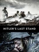 Hitler: O Confronto Final (Hitler's Last Stand)
