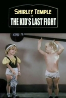 The Kid's Last Fight (The Kid's Last Fight)