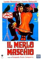 O Melro Macho (Il Merlo Maschio)