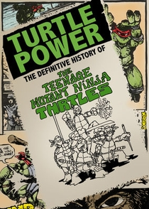 Turtle Power: The Definitive History of the Teenage Mutant Ninja Turtles - Poster / Capa / Cartaz - Oficial 1