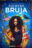 Sempre Bruxa (1ª Temporada) (Siempre Bruja (Temporada 1))