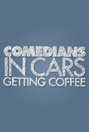 Comediantes em Carros Tomando Café (Comedians in Cars Getting Coffee)