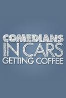 Comediantes em Carros Tomando Café (Comedians in Cars Getting Coffee)