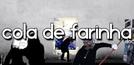 Cola de Farinha