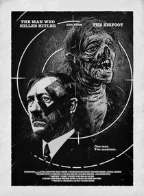 The Man Who Killed Hitler and then The Bigfoot - Poster / Capa / Cartaz - Oficial 3