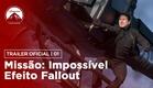 Missão: Impossível - Efeito Fallout | Trailer #1 | LEG | Paramount Brasil