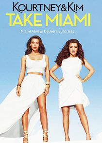 Kourtney & Kim Take Miami (1ª Temporada) - Poster / Capa / Cartaz - Oficial 1