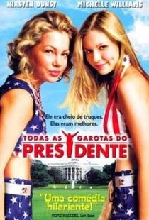 Todas as Garotas do Presidente - Poster / Capa / Cartaz - Oficial 5