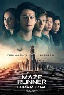Maze Runner: A Cura Mortal - Poster / Capa / Cartaz - Oficial 1