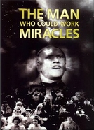 O Homem Que Fazia Milagres (The Man Who Could Work Miracles )