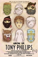 Grow Up, Tony Phillips (Grow Up, Tony Phillips)