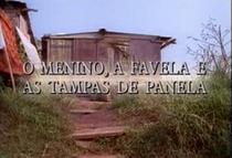 O Menino, a Favela e as Tampas de Panela - Poster / Capa / Cartaz - Oficial 1