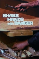 Shake Hands with Danger (Shake Hands with Danger)