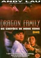 Dragon Family - Os Chefões De Hong Kong (Longo Zhi Jia zu)