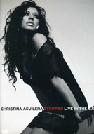 Christina Aguilera: Stripped Live in the UK (Christina Aguilera: Stripped Live in the UK)