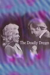The Deadly Dream - Poster / Capa / Cartaz - Oficial 1