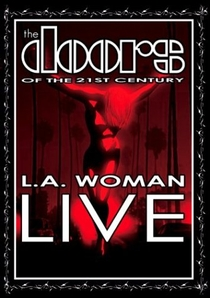 The Doors of the 21st Century - L.A. Woman Live - Poster / Capa / Cartaz - Oficial 1