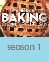 The American Baking Competition (1ª Temporada) - Poster / Capa / Cartaz - Oficial 1